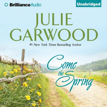 Come the Spring audiobook by Julie Garwood