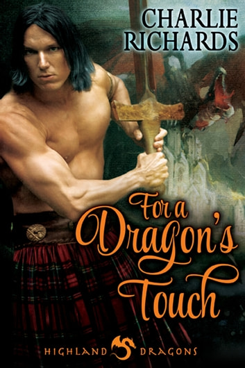 For a Dragon's Touch - Book 1 ebook by Charlie Richards