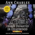 Nearly Departed in Deadwood audiobook by Ann Charles