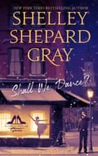 Shall We Dance? ebook by Shelley Shepard Gray