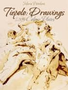 Tiepolo: Drawings 135 Colour Plates ebook by Maria Peitcheva