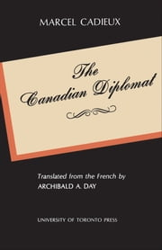 The Canadian Diplomat ebook by Kobo.Web.Store.Products.Fields.ContributorFieldViewModel