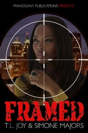 Framed: Book 2 - The Hot Boyz Series, #3 ebook by T.L. Joy,Simone Majors