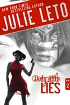 Dirty Little Lies - Sexy Suspense ebook by Julie Leto