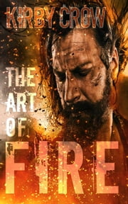 The Art of Fire ebook by Kirby Crow
