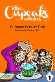 The Cupcake Witches ebook by Suzanne Schultz Pick