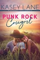 Punk Rock Cowgirl ebook by Kasey Lane