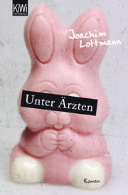 Unter Ärzten - Roman ebook by Joachim Lottmann