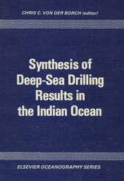Synthesis of deep-sea drilling results in the Indian Ocean ebook by Borch, Chris