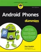 Android Phones For Dummies ebook by