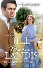 The Accidental Lawman ebook by Jill Marie Landis
