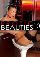 Erotic Beauties Volume 10 ebook by Zoe Anders