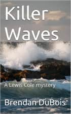 Killer Waves ebook by Brendan DuBois