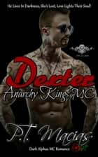 Dexter: Anarchy Kings MC, NorCal Chapter ebook by P.T. Macias