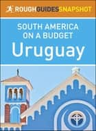 Uruguay (Rough Guides Snapshot South America) ebook by Rough Guides