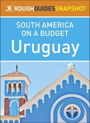 Rough Guides Snapshot South America on a Budget: Uruguay ebook by Rough Guides
