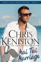 Mai Tai Marriage: Heartwarming Edition ebook by Chris Keniston