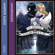 The School for Good and Evil (The School for Good and Evil, Book 1) audiobook by Soman Chainani