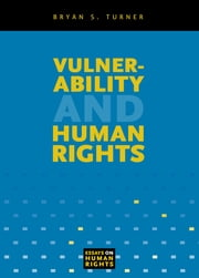 Vulnerability and Human Rights ebook by Bryan S. Turner