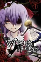 The Witch's House: The Diary of Ellen, Chapter 1 ebook by Fummy, Yuna Kagesaki