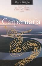 Carpentaria ebook by Alexis Wright