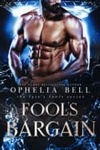 Fool's Bargain ebook by Ophelia Bell