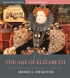 The Age of Elizabeth ebook by Mandell Creighton