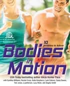 Bodies in Motion - 10 Athletes to Adore ebook by Alicia Hunter Pace, Synithia Williams, Elley Arden,...