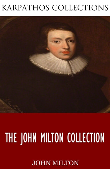 The John Milton Collection ebook by John Milton