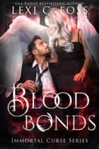 Blood Bonds ebook by Lexi C. Foss