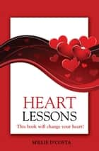 Heart Lessons ebook by Millie D'Costa