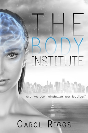 The Body Institute ebook by Carol Riggs