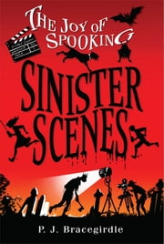 Sinister Scenes ebook by P.J. Bracegirdle