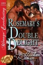 Rosemary's Double Delight ebook by Heather Rainier