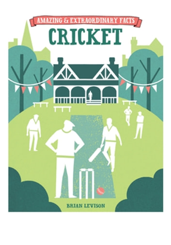 Amazing & Extraordinary Facts - Cricket ebook by Brian Levison