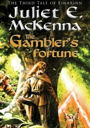The Gambler's Fortune ebook by Juliet E. McKenna