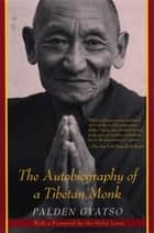 The Autobiography of a Tibetan Monk ebook by Palden Gyatso,The Dalai Lama,Tsering Shakya