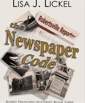 The Newspaper Code - Buried Treasure Mysteries ebook by Lisa J Lickel