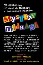Mystery Midrash - An Anthology of Jewish Mystery & Detective Fiction ebook by