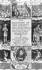 Anatomy of Melancholy ebook by Robert Burton