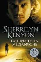 La luna de la medianoche (Cazadores Oscuros 13) ebook by Sherrilyn Kenyon