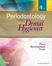 Periodontology for the Dental Hygienist ebook by Dorothy A. Perry,Phyllis L. Beemsterboer,Gwen Essex