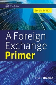 A Foreign Exchange Primer ebook by Shani Shamah