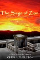 The Siege of Zion ebook by Chris Hambleton