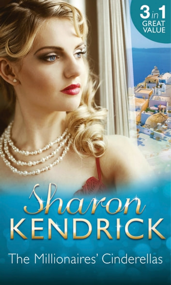 The Millionaires' Cinderellas: Playing the Greek's Game / The Forbidden Innocent / Too Proud to be Bought (Mills & Boon M&B) eBook by Sharon Kendrick