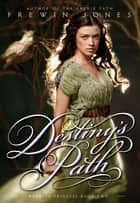 Warrior Princess #2: Destiny's Path ebook by Frewin Jones