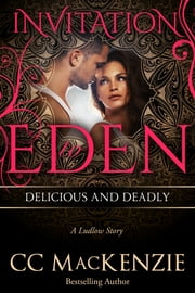 Delicious and Deadly: Invitation to Eden - A Ludlow Hall Story ebook by CC MacKenzie