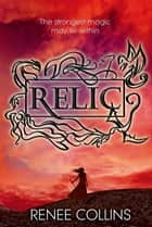 Relic ebook by Renee Collins
