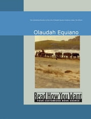 The Interesting Narrative Of The Life Of Olaudah Equiano: Gustavus Vassa, The African ebook by Equiano,Olaudah