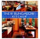The New Bungalow Kitchen ebook by Peter Labau